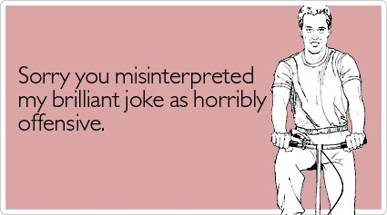 sorry-misinterpreted-brilliant-joke-apology-ecard-someecards
